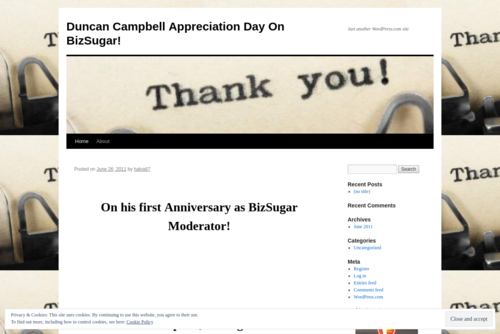 Duncan Campbell (businessavante) Appreciation Day on BizSugar: Happy Anniversary Mister Moderator! - http://yoniandrivkah.wordpress.com