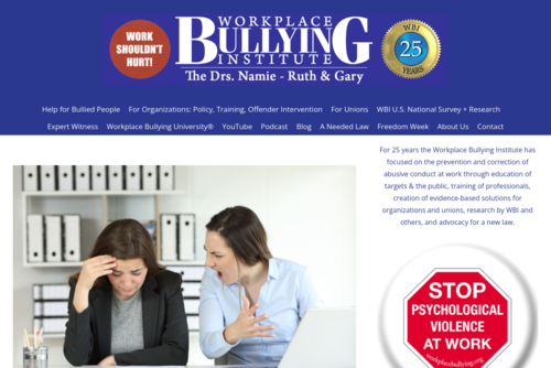 An Awesome Business Resource I Just Found: The Workplace Bullying Institute - http://www.workplacebullying.org